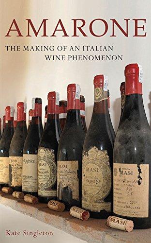 Amarone: The Making of an Italian Wine Phenomenon: Singleton, Kate