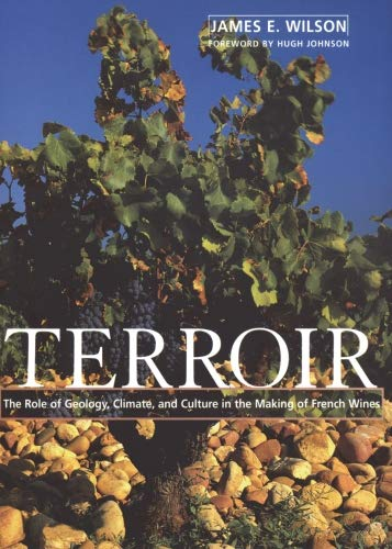 9781935879862: Terroir: The Role of Geology, Climate, and Culture in the Making of French Wines