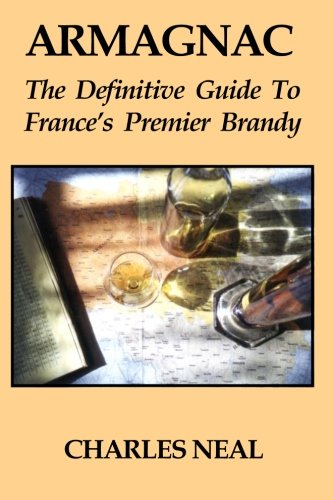 9781935879916: Armagnac: The Definitive Guide to France's Premium Brandy