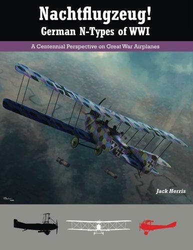 Nachtflugzeug! - German N-Types of WWI: Herris, Jack