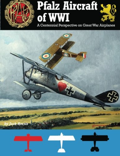 9781935881124: Pfalz Aircraft of WWI: A Centennial Perspective on Great War Airplanes (Volume 5)