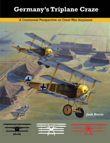 9781935881155: Germany's Triplane Craze: A Centennial Perspective on Great War Airplanes