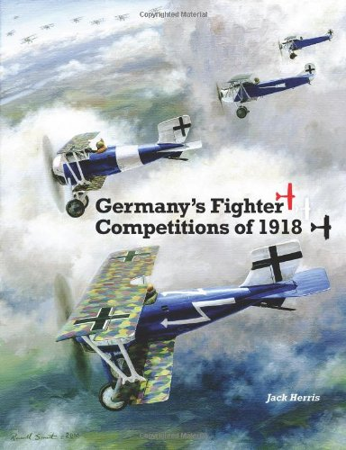 9781935881162: Germany's Fighter Competitions of 1918: A Centennial Perspective on Great War Airplanes (Great War Aviation Centennial Series) (Volume 8)