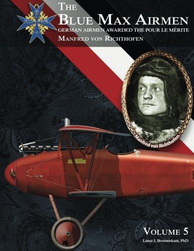 9781935881292: The Blue Max Airmen Volume 5: German Airmen Awarded the Pour le Mérite: Manfred von Richthofen