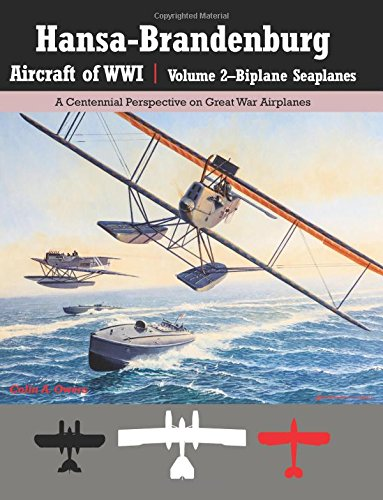 9781935881322: Hansa-Brandenburg Aircraft of WWI|Volume 2?Biplane Seaplanes: A Centennial Perspective on Great War Airplanes: Volume 18 (Great War Aviation)