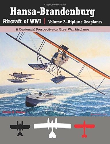 9781935881322: Hansa-Brandenburg Aircraft of WWI|Volume 2?Biplane Seaplanes: A Centennial Perspective on Great War Airplanes (Great War Aviation) (Volume 18)