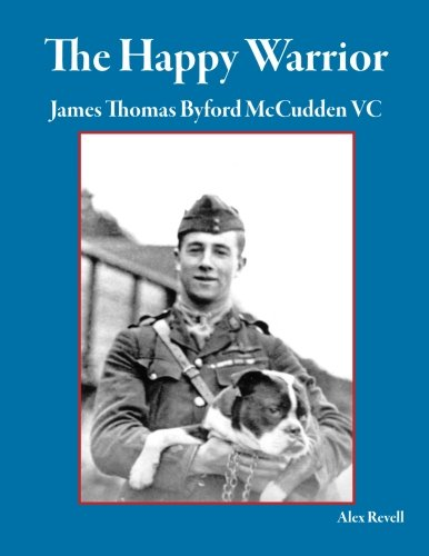 9781935881346: The Happy Warrior: James Thomas Byford McCudden VC