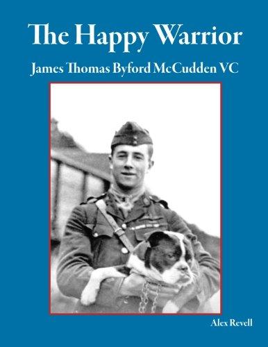The Happy Warrior: James Thomas Byford McCudden: Alex Revell