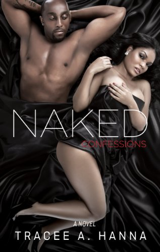 Naked Confessions: Hanna, Tracee A