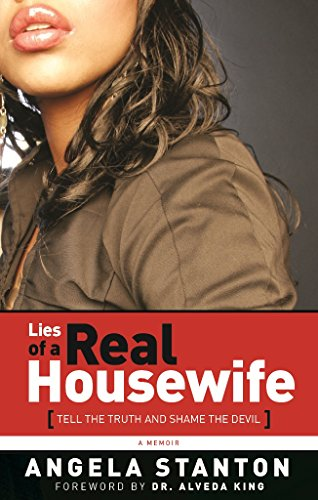 Lies of a Real Housewife: Tell the Truth and Shame the Devil: Stanton, Angela