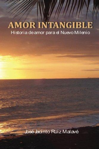 9781935892304: Amor Intangible: Historia de amor para el Nuevo Milenio (Spanish Edition)
