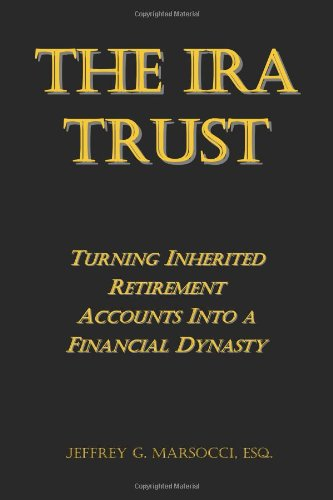 9781935896012: The IRA Trust: Turning Inherited Retirement Accounts Into a Financial Dynasty