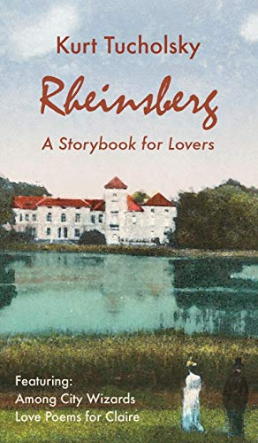 9781935902256: Rheinsberg. a Story Book for Lovers (Color Picture Edition) (Kurt Tucholsky in Translation)