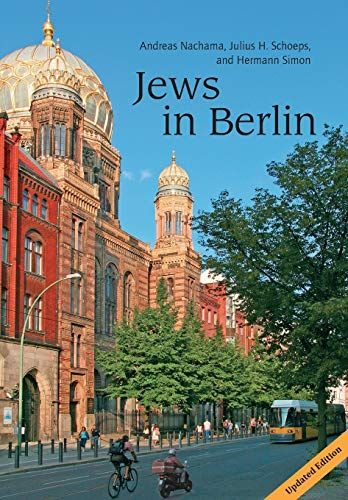 9781935902607: Jews in Berlin. A Comprehensive History of Jewish Life and Jewish Culture in the German Capital Up To 2013