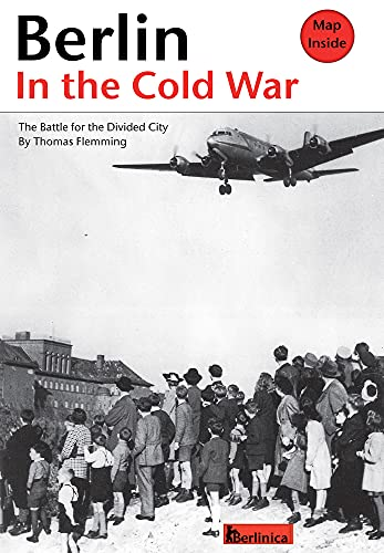 9781935902805: Berlin in the Cold War: The Battle for the Divided City; the Rise and the Fall of the Wall.