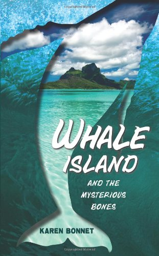 Whale Island and the Mysterious Bones: Bonnet, Karen