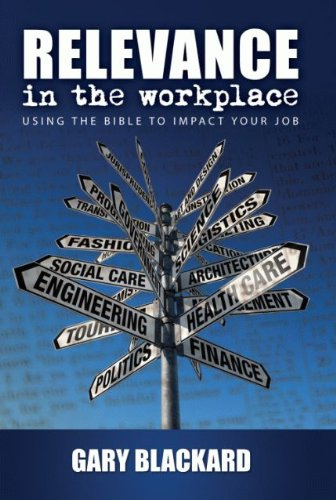 9781935906384: Relevance in the Workplace: Using the Bible to Impact Your Job