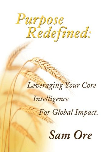 9781935906964: Purpose Redefined: Leveraging Your Core Intelligence for Global Impact