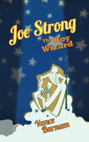 Joe Strong, the Boy Wizard (Paperback): Vance Barnum