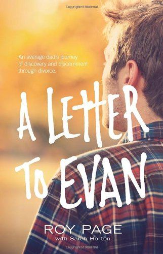 9781935909569: A Letter to Evan: An Average Dad's Journey of Discovery and Discernment Through Divorce