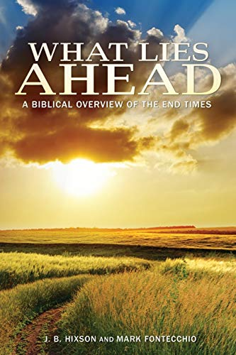 9781935909637: What Lies Ahead: A Biblical Overview of the End Times
