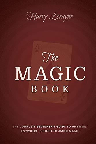 9781935909989: The Magic Book: The Complete Beginners Guide to Anytime, Anywhere Close-Up Magic
