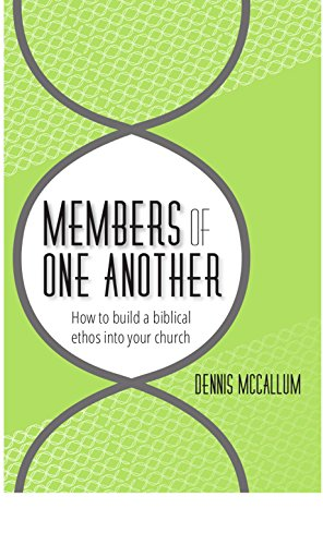 9781935920069: Members of One Another: How to build a biblical ethos into your church
