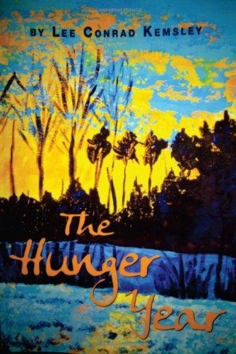 The Hunger Year: Kemsley, Lee Conrad
