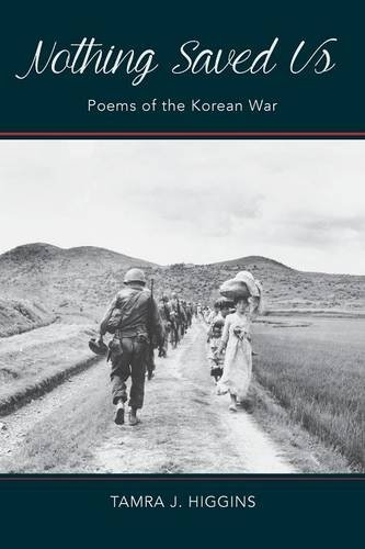 9781935922605: Nothing Saved Us: Poems of the Korean War