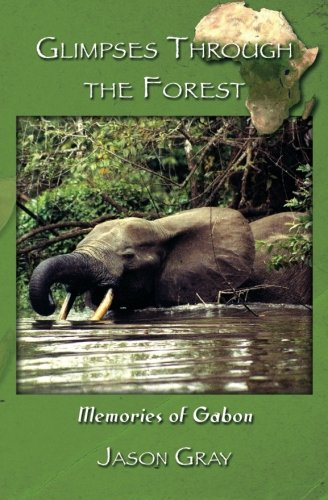 9781935925309: Glimpses through the Forest: Memories of Gabon
