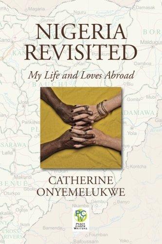 Nigeria Revisited: My Life and Loves Abroad: Catherine Onyemelukwe