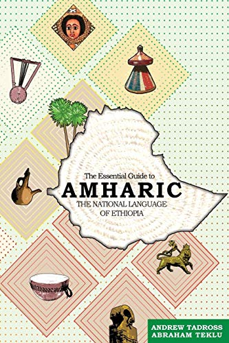 The Essential Guide to Amharic: The National: Teklu, MR Abraham