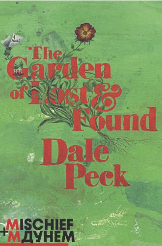 The Garden of Lost and Found: Peck, Dale