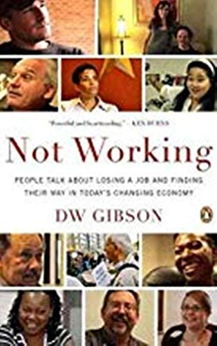9781935928652: Not Working: People Talk About Losing a Job and Finding Their Way in Today's Changing Economy