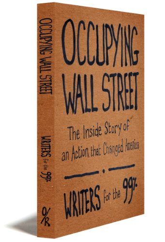 9781935928683: Occupying Wall Street: The Inside Story of an Action That Changed America