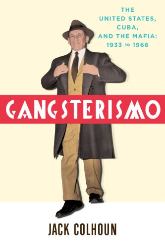 9781935928898: Gangsterismo: The United States, Cuba and the Mafia, 1933 to 1966