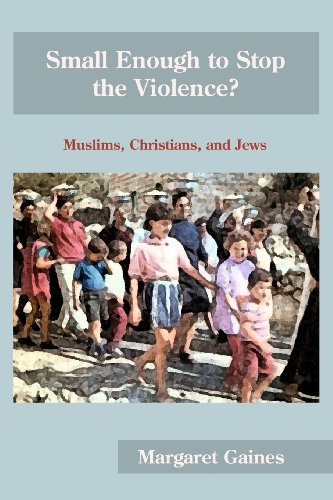 9781935931188: Small Enough to Stop the Violence?: Muslims, Christians, and Jews