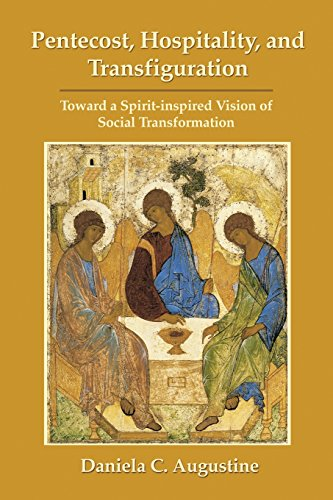 Pentecost, Hospitality, and Transfiguration: Toward a Spirit-inspired Vision of Social ...
