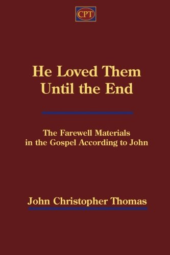 9781935931492: He Loved Them Until the End: Farewell Materials in the Gospel According to John