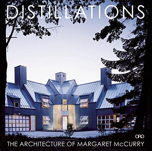 9781935935063: DISTILLATIONS: THE ARCHITECTURE OF MARGARET McCURRY