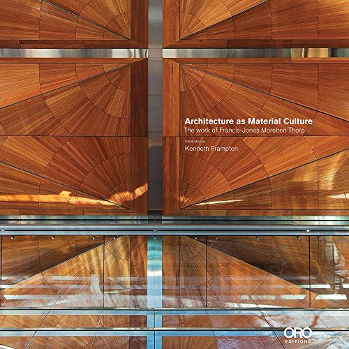 Architecture as Material Culture: The Work of Francis-Jones Morehen Thorp: Richard Francis-Jones