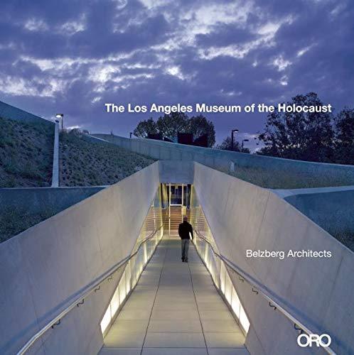 The Los Angeles Museum of the Holocaust: Hagy Belzberg
