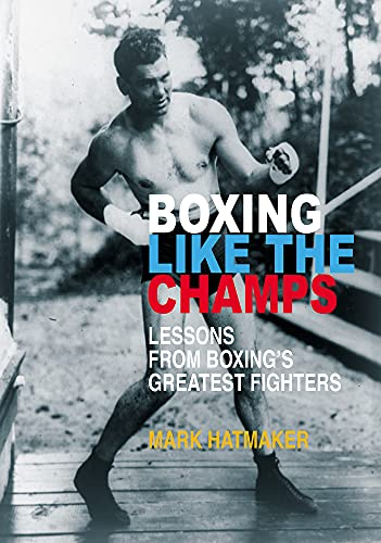 9781935937760: Boxing Like the Champs: Lessons from Boxing's Greatest Fighters