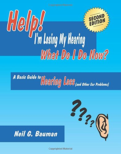 9781935939115: Help! I'm Losing My Hearing—What Do I Do Now? (2nd Edition): A Basic Guide to Hearing Loss (and Other Ear Problems)