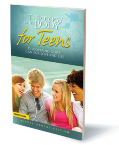 9781935940074: Theology of the Body for Teens Discovering God's Plan for Love and Life (Middle School Edition) Parent's Guide