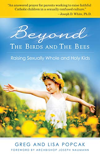 9781935940159: Beyond the Birds and the Bees: Raising Sexually Whole and Holy Kids