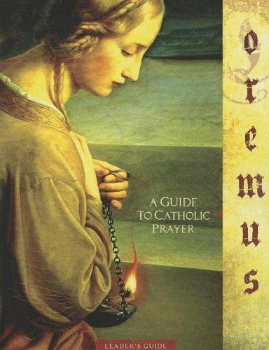 9781935940470: Oremus: A Guide to Catholic Prayer