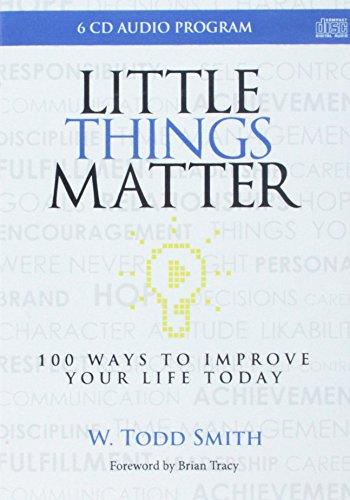 Little Things Matter, AudioBook Enhanced CD Program: W. Todd Smith