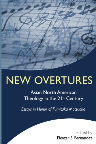9781935946021: New Overtures: Asian North American Theology in the 21st Century