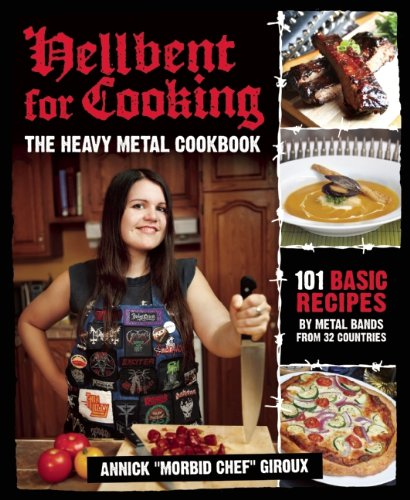 9781935950004: Hellbent for Cooking: The Heavy Metal Cookbook